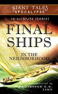 Final Ships In the Neighborhood