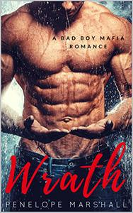 Wrath: A Bad Boy Mafia Romance