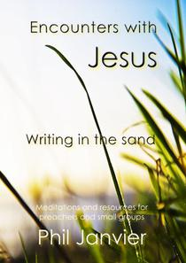 Encounters with Jesus: Writing in the sand