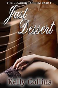 Just Dessert: The Decadent Series Book 1