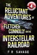 The Reluctant Adventures of Fletcher Connolly on the Interstellar Railroad Vol. 4: Supermassive Blackguard