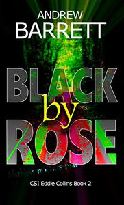 Black by Rose: Second in a gripping CSI crime thriller series