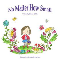 No Matter How Small: Childrens Bedtime Story-Illustrated Picture Book-Teaches Values (Beginner Early Reader) ebook-freegift  Fantasy About friendship, ...