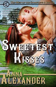 Sweetest Kisses (Men of the Sprawling A Ranch)