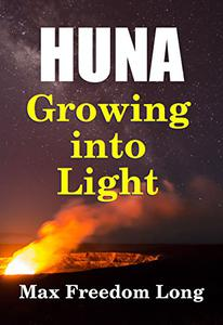 Huna, Growing Into Light