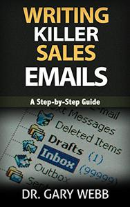 Writing Killer Sales Emails: A Step-by-Step Guide