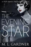 The Evening Star: A 1929 Series Prequel Novella