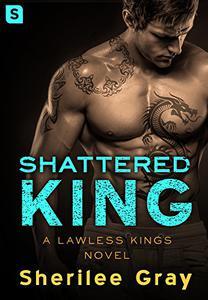 Shattered King: A Lawless Kings Novel