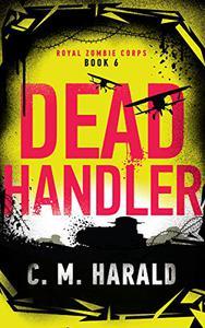 Dead Handler: A zombie alternative history of WWI