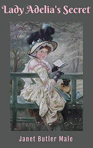 Lady Adelia's Secret: A Victorian coming-of-age romantic comedy