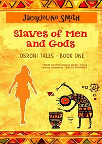 Slaves of Men and Gods: Obroni Tales - Book One