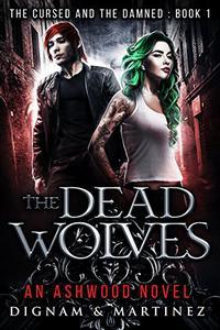 The Dead Wolves: An Ashwood Novel