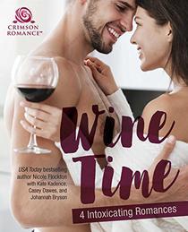 Wine Time: 4 Intoxicating Romances