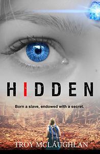 HIDDEN: A Dystopian Science Fiction Adventure