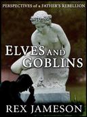 Elves and Goblins: Perspectives of a Father's Rebellion