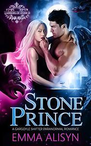 Stone Prince: Gargoyle Shifter Paranormal Royalty Romance