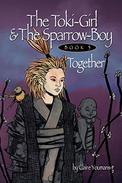 The Toki-Girl and the Sparrow-Boy, Book 3, Together