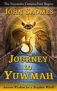 Journey to Yuwmah: Ancient Wisdom for a Brighter World