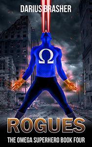 Rogues: The Omega Superhero Book Four