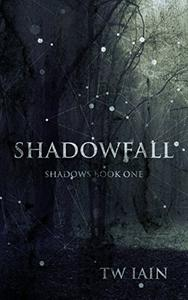 Shadowfall: Shadows Book One