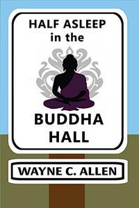 Half Asleep in the Buddha Hall