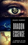 Dragon Essence: A Prequel to the Dark Age Trilogy