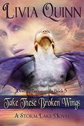 Take These Broken Wings (Book 5): Storm Lake West (Destiny Paramortals (urban fantasy paranormal cozy)(Southern Paranormal cozy)