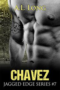 Chavez: Jagged Edge Series #7