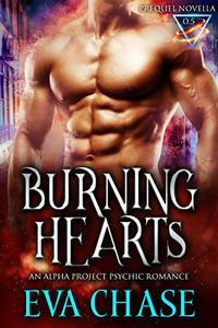 Burning Hearts: Alpha Project Psychic Romance Prequel Novella