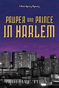 Pauper and Prince in Harlem: A Ross Agency Mystery