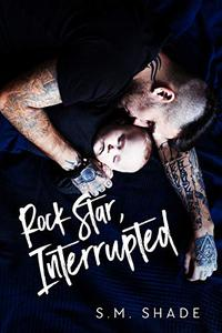 Rock Star, Interrupted