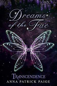 Dreams of the Fae: Transcendence