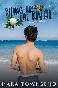 Riling Up the Rival: A MM College Sports Romance