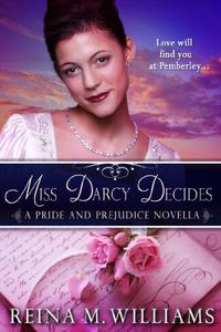 Miss Darcy Decides : A Pride and Prejudice Novella