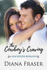 The Cowboy's Craving: A Mackenzie Romance