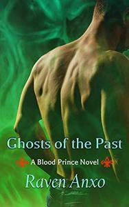 Ghosts of the Past: A Blood Prince Novel