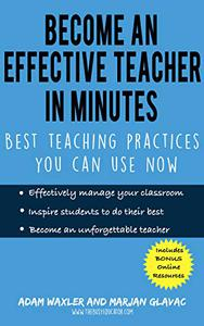 Become an Effective Teacher in Minutes: Best Teaching Practices You Can Use Now