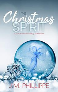 The Christmas Spirit: a paranormal holiday adventure