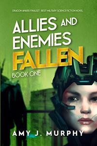 Allies and Enemies: Fallen, Book 1