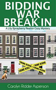 Bidding War Break-In: A Lily Sprayberry Realtor Cozy Mystery