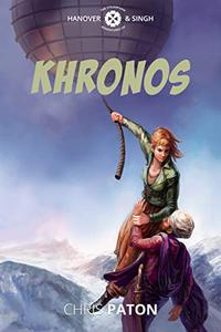 Khronos: A Steampunk Adventure with Airships, Cossacks and Dust