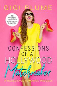 Confessions of a Hollywood Matchmaker: An Austen-Inspired Romantic Comedy Novella