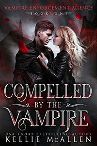 Compelled by the Vampire: A Paranormal Romance