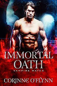 Immortal Oath: A STANDALONE Vampire Romance