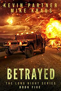 Betrayed: Book 5 in the Thrilling Post-Apocalyptic Survival series: