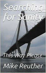 Searching for Sanity: This Way Please