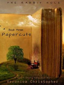Papercuts: Book Three