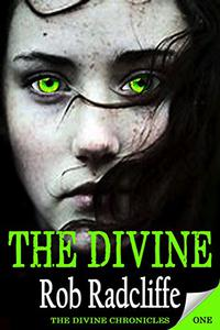The Divine: The Divine Chronicles - Book One
