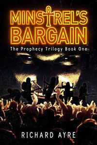 Minstrel's Bargain: The Prophecy Trilogy Book 1