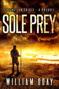 Sole Prey: A Survival Thriller Prequel Novella